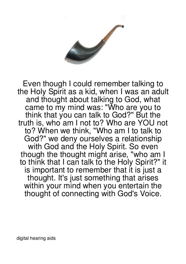 Even though I could remember talking tothe Holy Spirit as a kid, when I was an adult    and thought about talking to God, ...