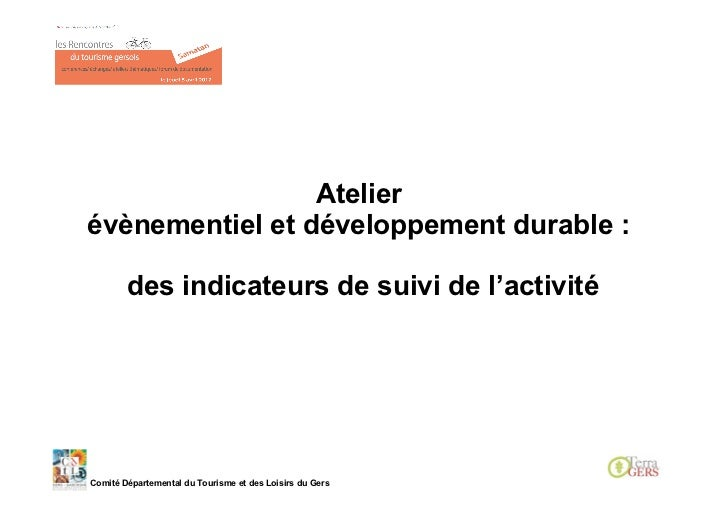 Atelierévènementiel et développement durable :        des indicateurs de suivi de l'activitéComité Départemental du Touris...