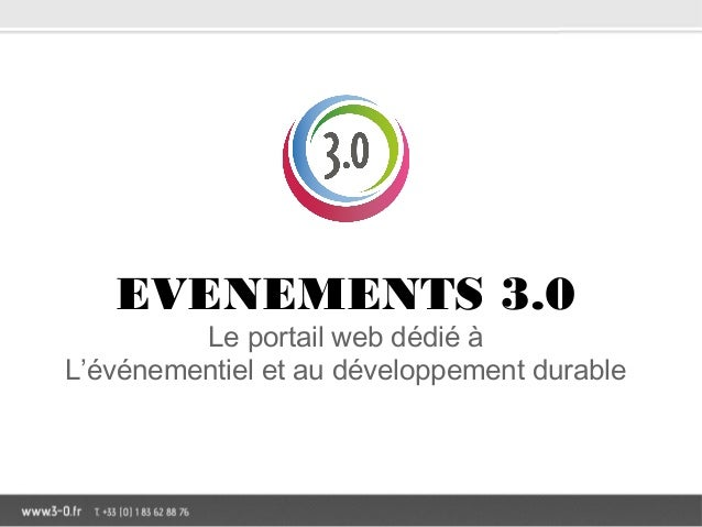 EVENEMENTS 3.0  Le portail web dédié à L'événementiel et au développement durable