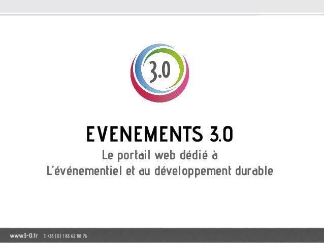 EVENEMENTS 3.0Le portail web dédié àL'événementiel et au développement durable