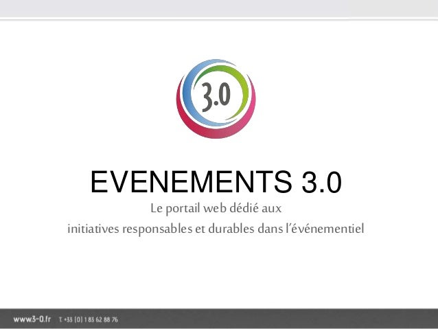 EVENEMENTS 3.0 Le portail web dédié aux initiativesresponsables et durables dans l'événementiel