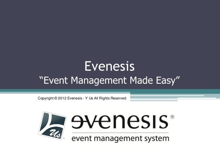 """Evenesis """"Event Management Made Easy""""Copyright © 2012 Evenesis - Y Us All Rights Reserved"""