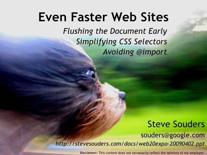 Steve Souders [email_address] http://stevesouders.com/docs/web20expo-20090402.ppt Even Faster Web Sites Disclaimer:  This ...