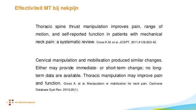 Manual therapies contribute usefully to the management of nonspecific neck pain. The level of evidence is moderate for sho...