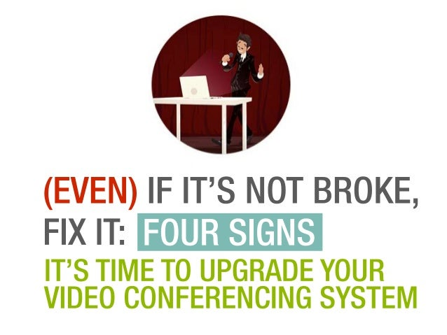 Arkadin - Four signs to upgrade your Video Conferencing system
