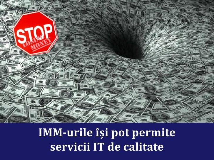 IMM-urile își pot permite   servicii IT de calitate