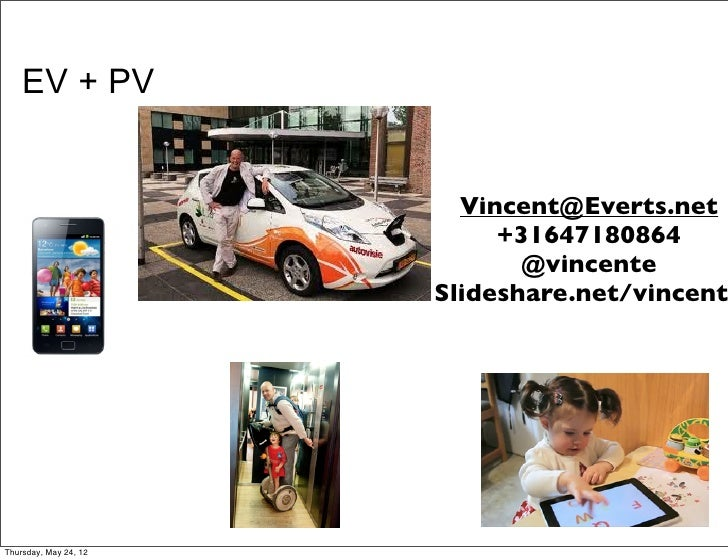 EV + PV                         Vincent@Everts.net                            +31647180864                              @v...