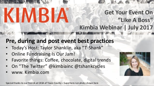 """#KimbiaWebinars @KimbiaInc Pre, during and post event best practices • Today's Host: Taylor Shanklin, aka """"T-Shank"""" • Onli..."""