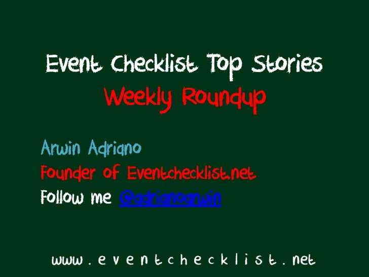 Event Checklist Top Stories     Weekly RoundupArwin AdrianoFounder of Eventchecklist.netFollow me @adrianoarwin