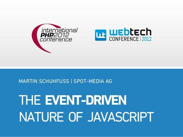 MARTIN SCHUHFUSS | SPOT-MEDIA AGTHE EVENT-DRIVENNATURE OF JAVASCRIPT