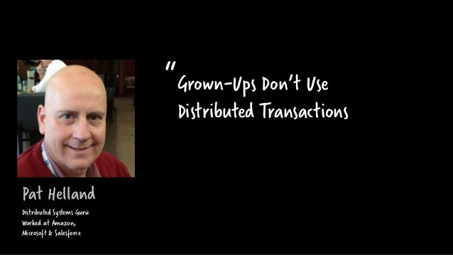 """Pat Helland Grown-Ups Don't Use Distributed Transactions """" Distributed Systems Guru Worked at Amazon, Microsoft & Salesfor..."""
