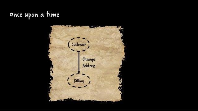 Once upon a time Billing Customer Change Address