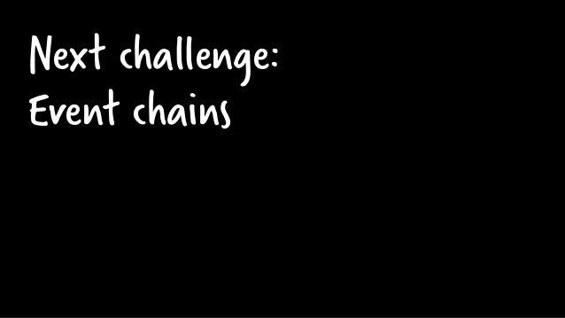 Next challenge: Event chains