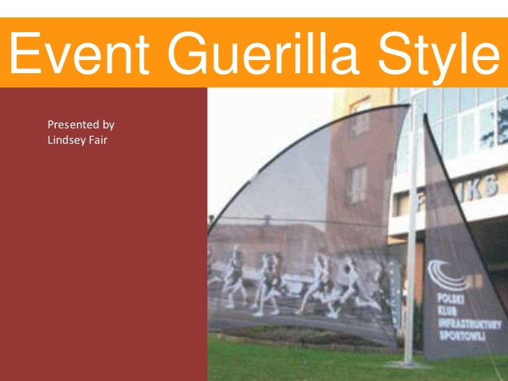 Event Guerilla Style Presented by Lindsey Fair