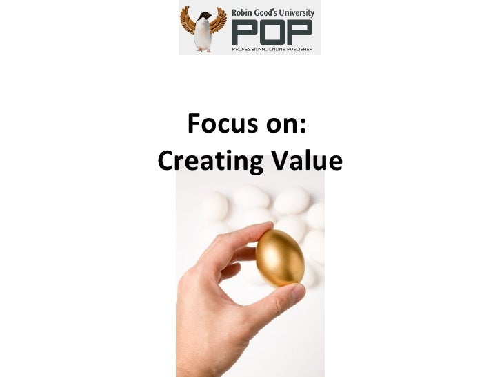 Focus on:  Creating Value