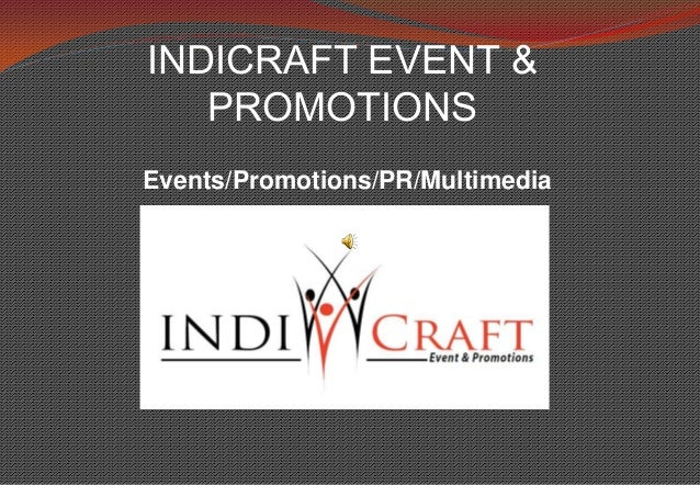 INDICRAFT EVENT &   PROMOTIONSEvents/Promotions/PR/Multimedia