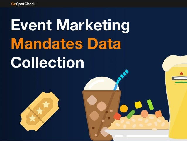 Event Marketing Mandates Data Collection