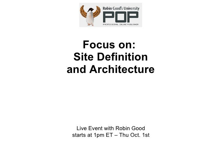 Focus on:  Site Definition and Architecture Live Event with Robin Good starts at 1pm ET – Thu Oct. 1st