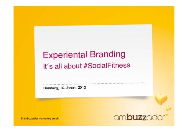 "Experiental BrandingIt´s all about #SocialFitness""Hamburg, 10. Januar 2013"""