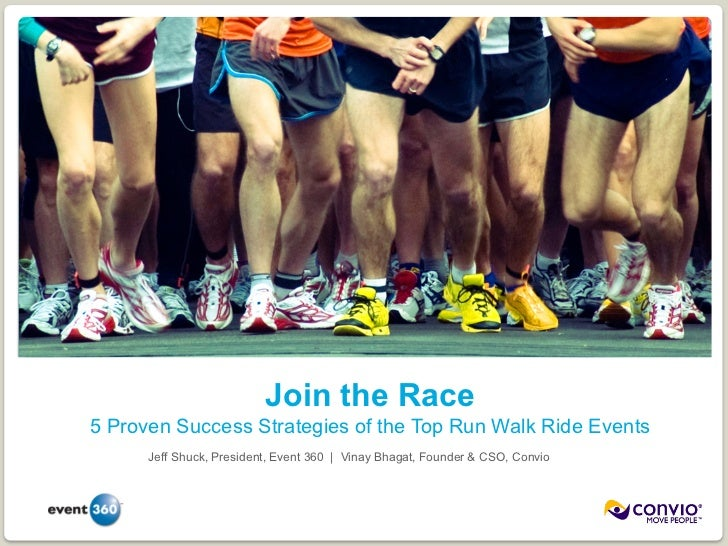 Join the Race 5 Proven Success Strategies of the Top Run Walk Ride Events       Jeff Shuck, President, Event 360 | Vinay B...