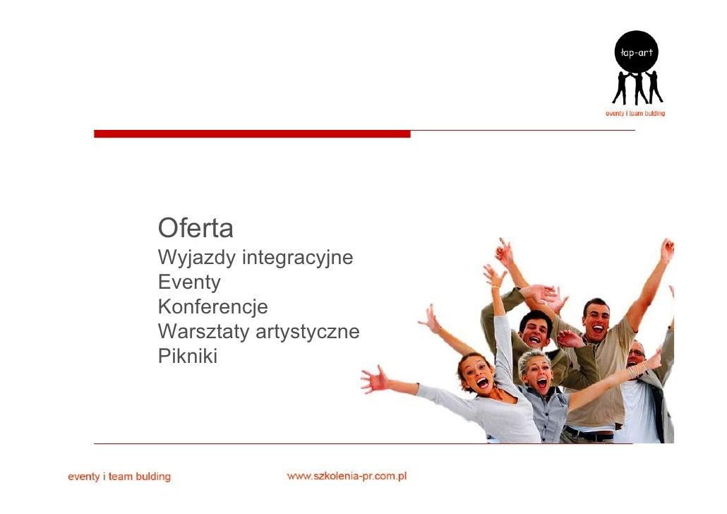 Oferta Wyjazdy integracyjne Eventy Konferencje Warsztaty artystyczne Pikniki