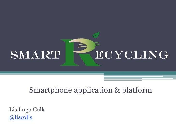Smartphone application & platformLis Lugo Colls@liscolls