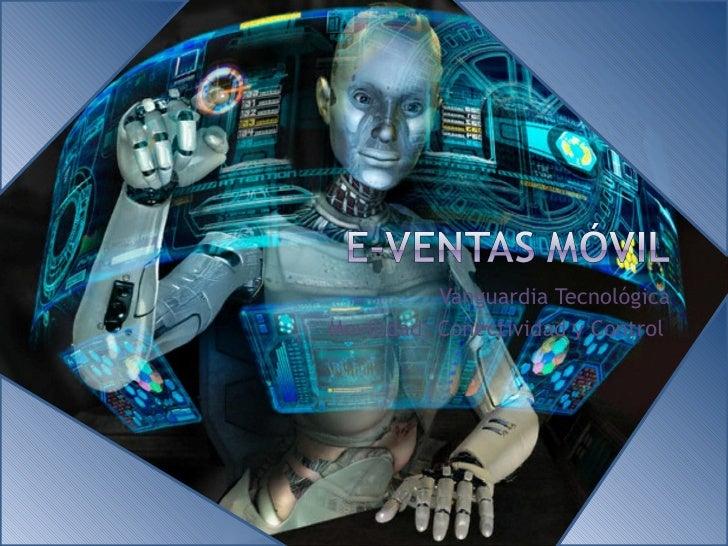 Vanguardia Tecnológica Movilidad, Conectividad y Control