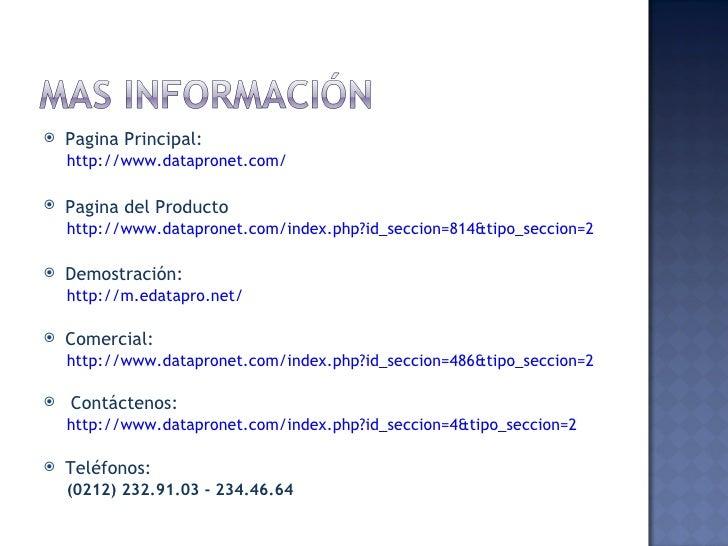<ul><li>Pagina Principal: </li></ul><ul><ul><li>http://www.datapronet.com/ </li></ul></ul><ul><li>Pagina del Producto </li...