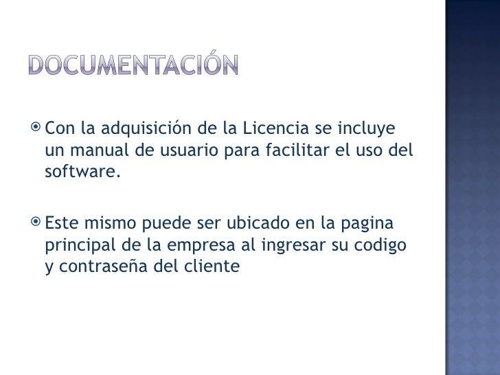 <ul><li>Con la adquisición de la Licencia se incluye un manual de usuario para facilitar el uso del software. </li></ul><u...