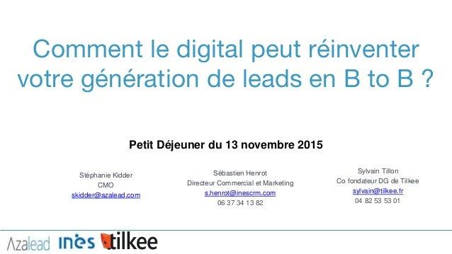 ‹#›‹#› Petit Déjeuner du 13 novembre 2015 Stéphanie Kidder CMO skidder@azalead.com Comment le digital peut réinventer votr...