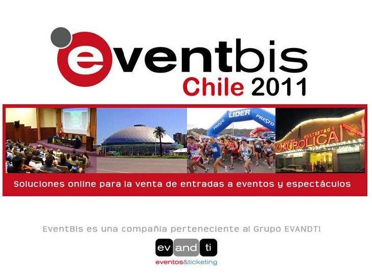 ¿Qué es www.eventbis.com?• EventBis es una herramienta que te permite VENDER ENTRADAS para:Conciertos, Fiestas, Seminarios...