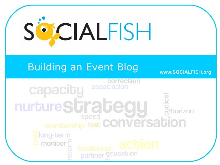 Building an Event Blog www.SOCIAL FISH .org