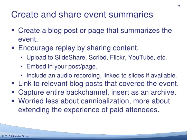 Create a blog post or page that summarizes the event.<br />Encourage replay by sharing content.<br />Upload to SlideShare,...