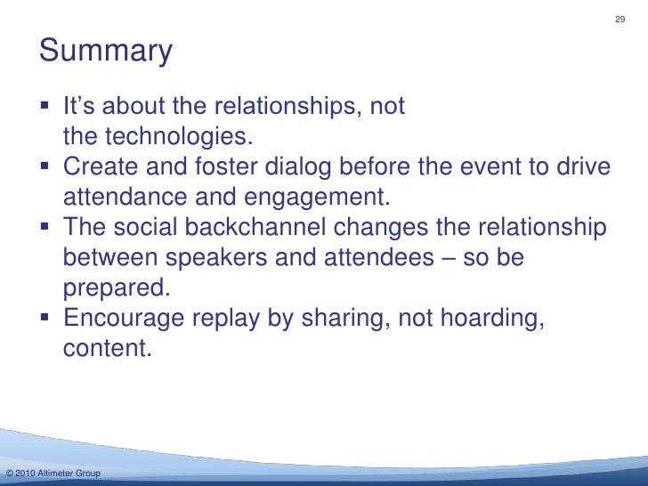 It's about the relationships, not the technologies.<br />Create and foster dialog before the event to drive attendance and...