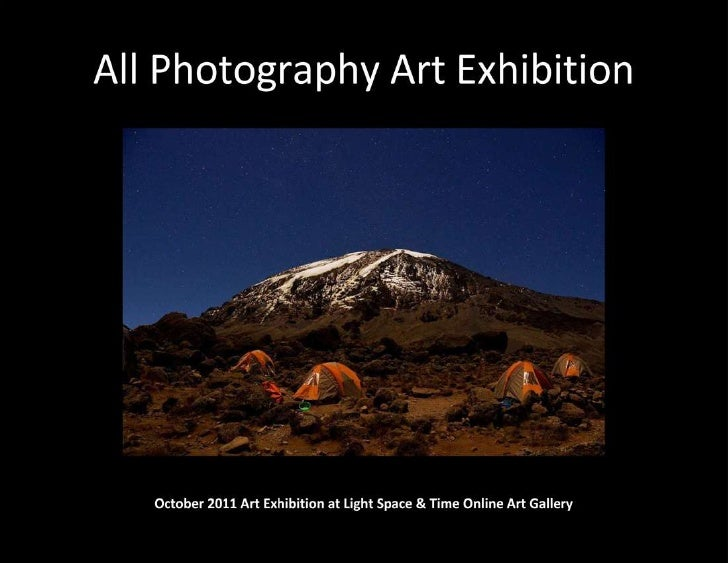 All Photography Art Exhibition           October 2011                          Light Space & Time Online Art Gallery      ...