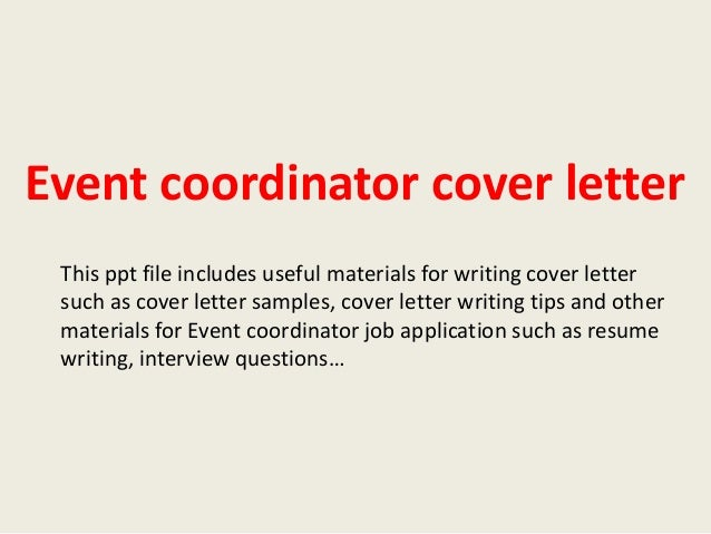 event coordinator cover letter this ppt file includes useful materials for writing cover letter such as - Cover Letter Event Planner