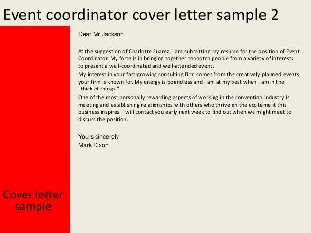 event coordinator cover letter Find the best event coordinator resume samples to help you improve your own resume each resume is hand-picked from our large database of real resumes.