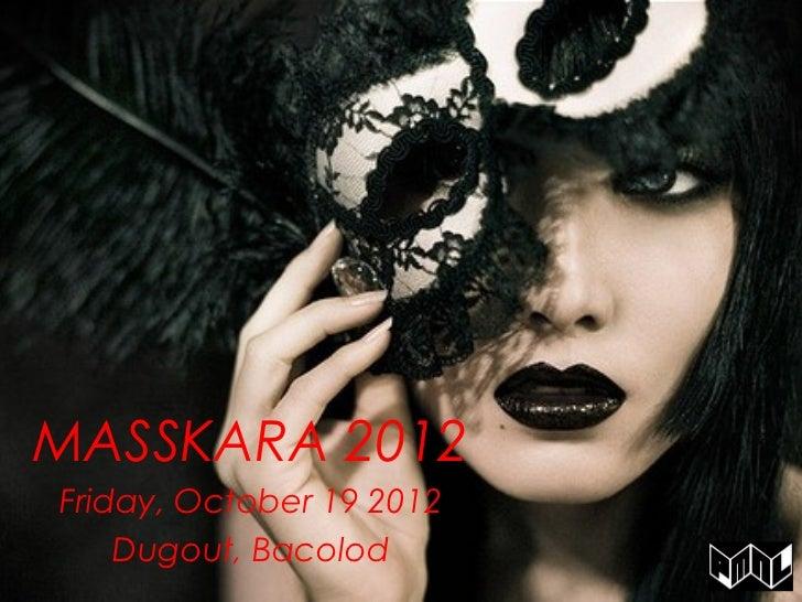 MASSKARA 2012Friday, October 19 2012    Dugout, Bacolod