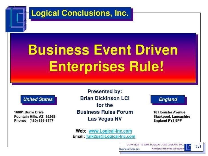 Logical Conclusions, Inc.            Business Event Driven           Enterprises Rule!                                 Pre...