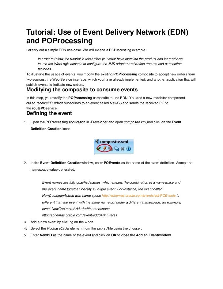 Tutorial: Use of Event Delivery Network (EDN) and POProcessing Lets try out a simple EDN use case. We will extend a POProc...