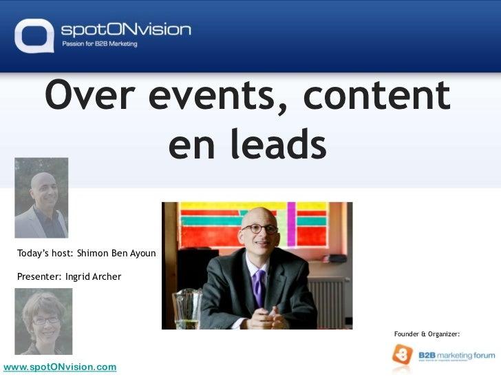 Over events, content              en leads  Today's host: Shimon Ben Ayoun  Presenter: Ingrid Archer                      ...