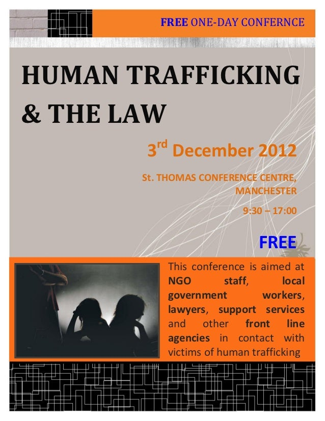 FREE ONE-DAY CONFERNCEHUMAN TRAFFICKING& THE LAW         rd       3 December 2012       St. THOMAS CONFERENCE CENTRE,     ...