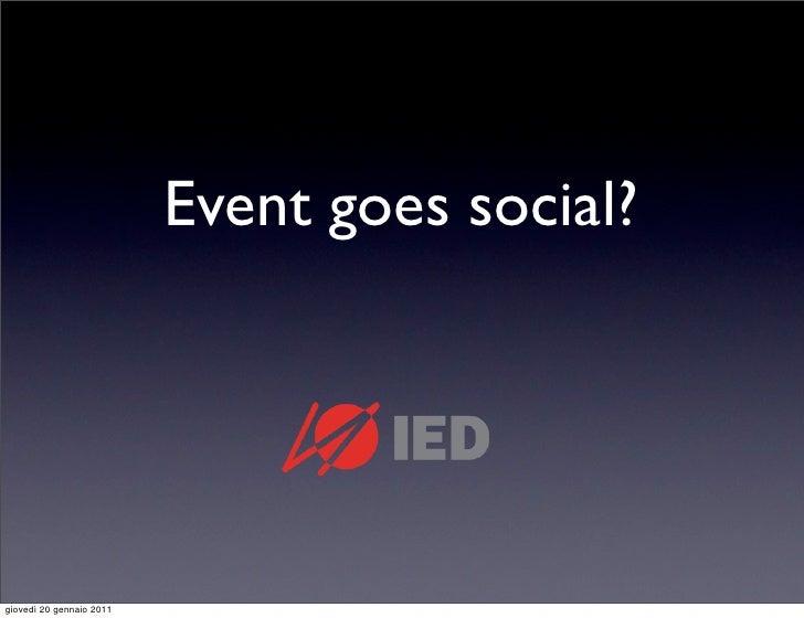 Event goes social?giovedì 20 gennaio 2011