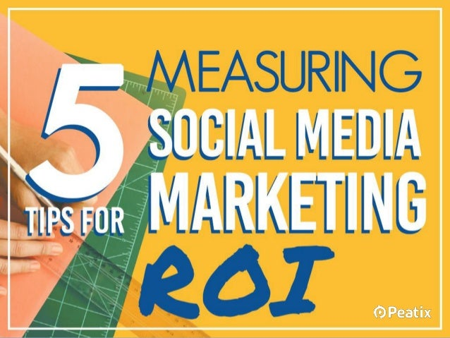 5 Tips for Measuring Social Media Marketing ROI