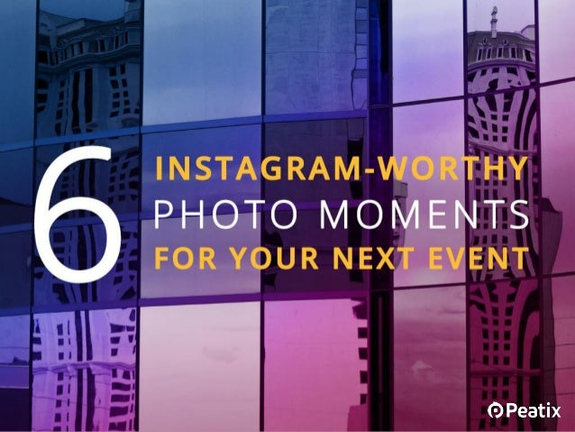 Event Hacks: 6 Instagram-worthy photo moments for your next