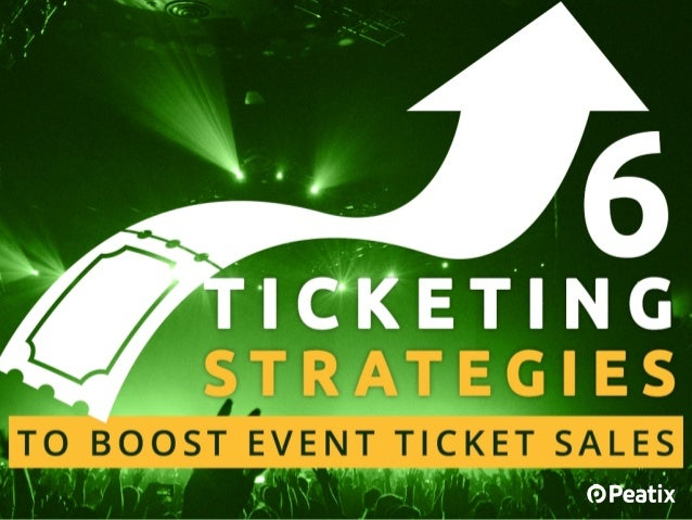 6 ticketing strategies to boost event ticket sales