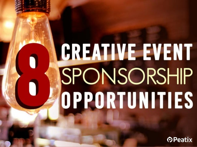 8 CREATIVE EVENT SPONSORSHIP OPPORTUNITIES