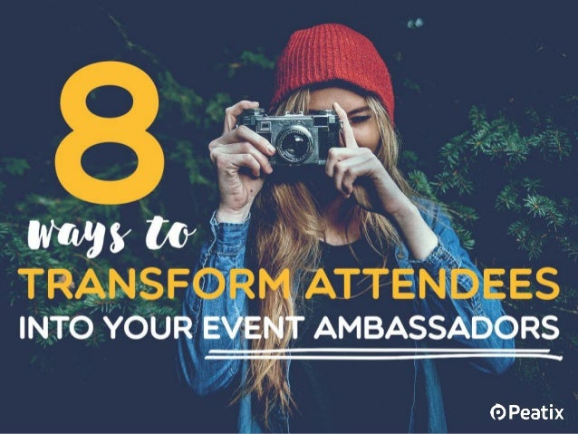 8 ways to transform attendees into your event ambassadors