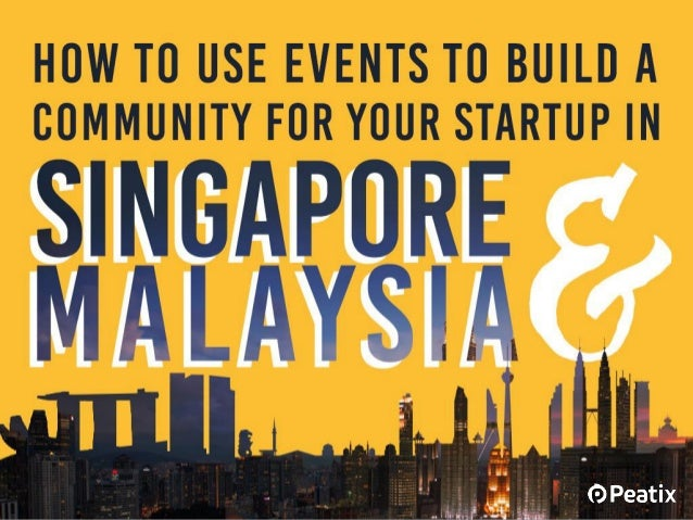 How to use events to build a community for your startup in Singapore and Malaysia