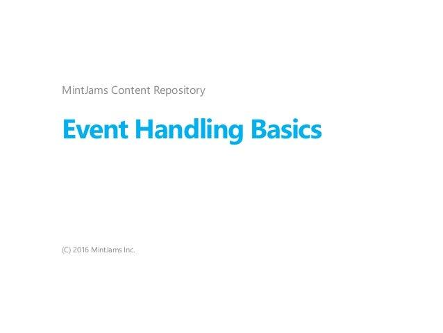 Event Handling Basics MintJams Content Repository (C) 2016 MintJams Inc.